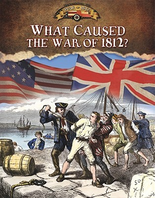 what were the causes of the war of 1812