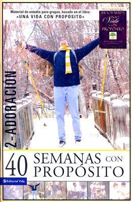 40 Semanas Con Proposito, Volume 2: Adoracion
