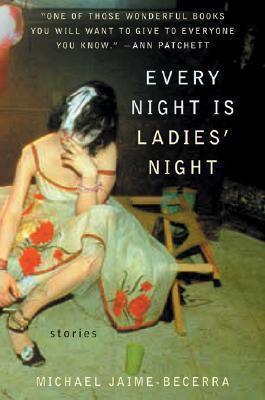 Every Night Is Ladies' Night by Michael Jaime-Becerra