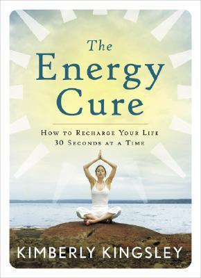 The Energy Cure by Kimberly Kingsley