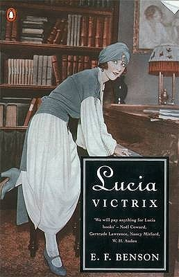 Lucia Victrix: Mapp and Lucia; Lucia's Progress; Trouble for Lucia