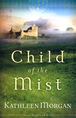 Child Of The Mist (These Highland Hills, #1)