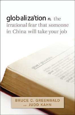 Globalization by Bruce C.N. Greenwald