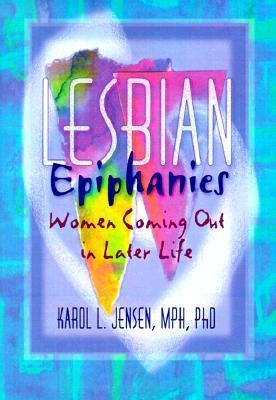 Lesbian Epiphanies by Karol L. Jensen