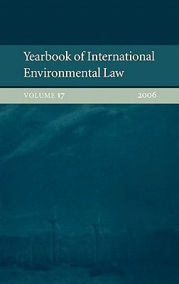 Yearbook of International Environmental Law: Volume 17, 2006