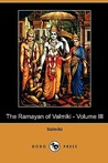 The Ramayan Of Valmiki - Volume III