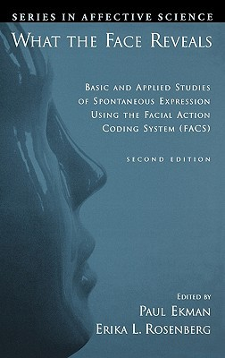 What the Face Reveals: Basic and Applied Studies of Spontaneous Expression Using the Facial Action Coding System