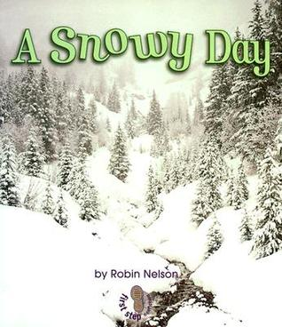 A Snowy Day (First Step Non Fiction: Weather)
