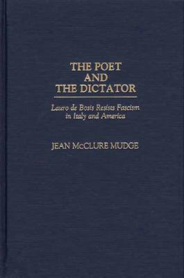 The Poet and the Dictator: Lauro de Bosis Resists Fascism in Italy and America