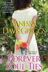 Forever Soul Ties by Vanessa Davis Griggs