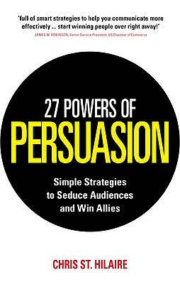 27 Powers of Persuasion by Chris St. Hilaire
