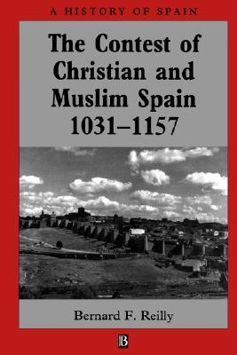 The Contest of Christian and Muslim Spain, 1031-1157