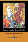 Poems from the Divan of Hafiz by Hafez