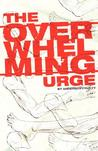 The Overwhelming Urge by Andersen Prunty