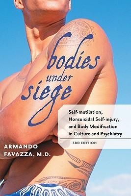 Bodies under Siege: Self-mutilation, Nonsuicidal S...
