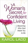A Woman's Secret for Confident Living by Karol Ladd