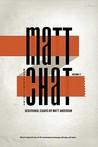 Matt Chat Volume 2