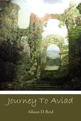 Journey to Aviad by Allison D. Reid