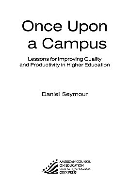 Once Upon a Campus: Lessons for Improving Quality and Productivity in Higher Education