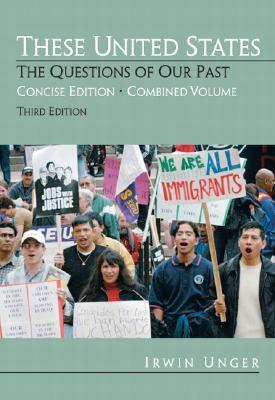 These United States: The Questions of Our Past, Concise Edition, Combined (Chapters 1-31)