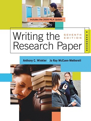 Writing the Research Paper by Anthony C. Winkler