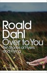 Over To You by Roald Dahl
