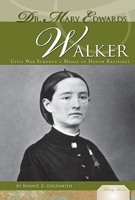 Dr. Mary Edwards Walker: Civil War Surgeon & Medal of Honor Recipient