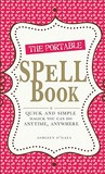 The Portable Spell Book: Quick and Simple Magick You Can Do Anywhere, Anytime