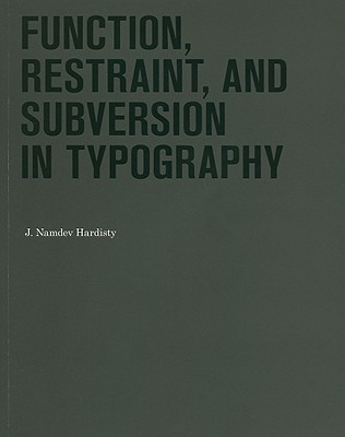 Function, Restraint, and Subversion in Typography