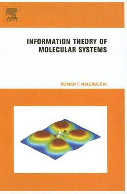 Information Theory of Molecular Systems by Roman F. Nalewajski