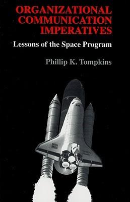 Archivos PDF para descargar libros electrónicos gratis Organizational Communication Imperatives: Lessons of the Space Program