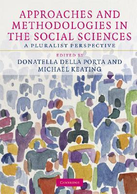 Approaches and Methodologies in the Social Sciences: A Pluralist Perspective