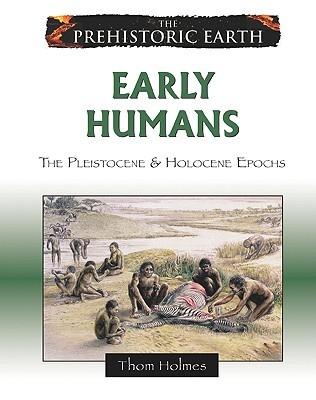 early-humans-the-pleistocene-holocene-epochs