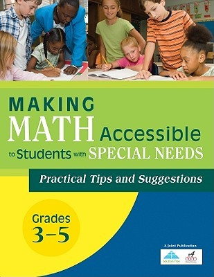 Making Math Accessible To Students With Special Needs: Practical Tips And Suggestions Grades 3 5