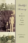 Daddy's Money: A Memoir of Farm and Family