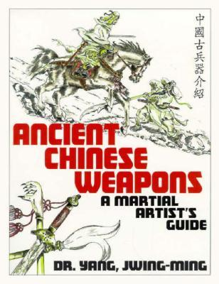 Ancient Chinese Weapons: The Martial Arts Guide