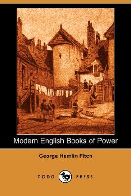 Modern English Books of Power by George Hamlin Fitch