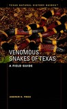 Venomous Snakes of Texas: A Field Guide