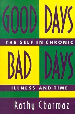 Good Days, Bad Days by Kathy C. Charmaz