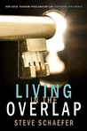 Living in the Overlap: How Jesus' Kingdom Proclamation Can Transform Your World