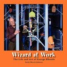 Wizard at Work: The Life and Art of George Rhoads