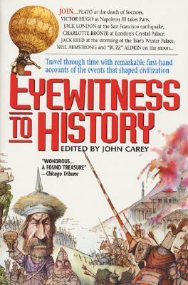 Eyewitness to History by John Carey