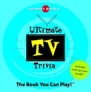 Ultimate TV Trivia by Bob Moog
