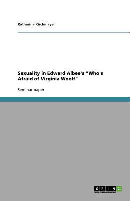 Sexuality in Edward Albee's Who's Afraid of Virginia Woolf