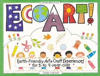 EcoArt!: Earth-Friendly Art and Craft Experiences for 3-To 9-Year-Olds