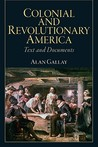 Colonial and Revolutionary America: Text and Documents