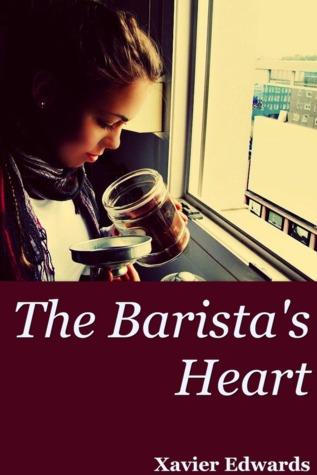 The Barista's Heart by Xavier Edwards