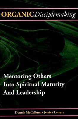 organic-disciplemaking-mentoring-others-into-spiritual-maturity-and-leadership