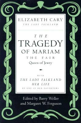 The Tragedy of Mariam, the Fair Queen of Jewry by Elizabeth Cary