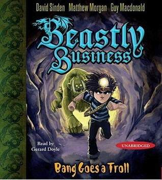 Bang Goes a Troll (An Awfully Beastly Business, #3)